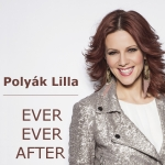 Polyák Lilla - Ever Ever After (Single)