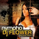 DJ Flower - Nympho (Maxi Single)