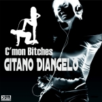 Gitano Diangelo - C'mon Bitches (Maxi Single)