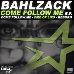 Bahlzack  - Come Follow Me (EP)