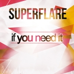 Superflare - If You Need It (Single)