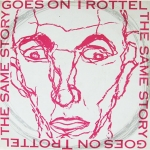 Trottel - The Same Story Goes On