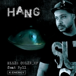 Ellis Colin - Hang (Feat. Xp & Nyll)
