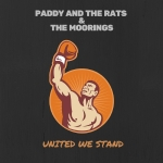 Paddy And The Rats - United We Stand (Feat. The Moorings) (Single)