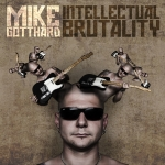 Mike Gotthard - Intellectual Brutality