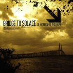 Bridge To Solace - Bitterness And Hope