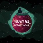 Perfect Pill - Nothing's Unclear (Single)
