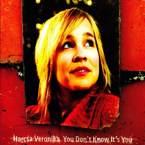 Harcsa Veronika - You Don't Know It's You