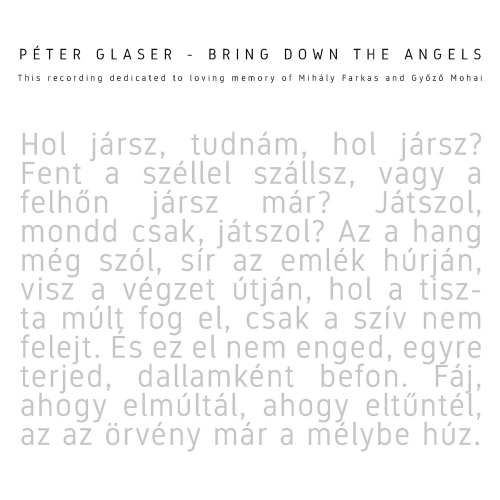 Glaser Péter - Bring Down The Angels (This Recording Is Dedicated To Loving Memory Of Mihály Farkas And Győző Mohai) CD1