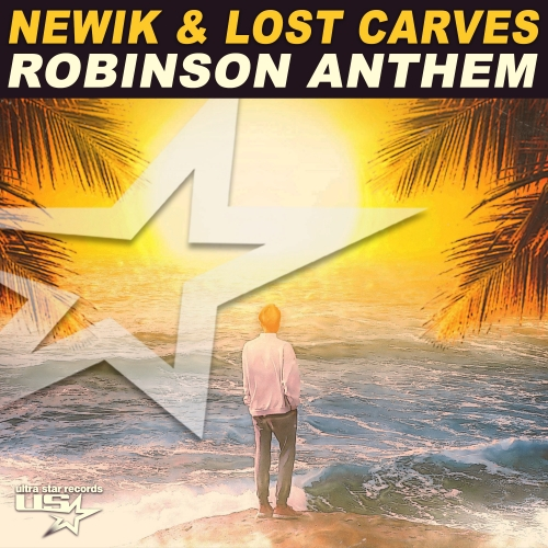 Newik - Robinson Anthem (Feat. Lost Carves) (Maxi Single)