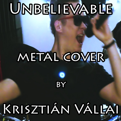Vállai Krisztián - Unbelievable (Single)