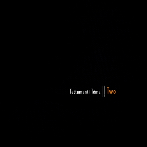 Tettamanti Téma - Two