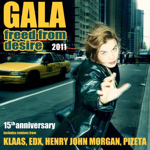 Gala - Freed From Desire 2011 (15th Anniversary)