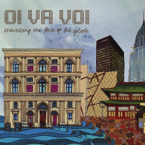 OI VA VOI - Travelling The Face Of The Globe