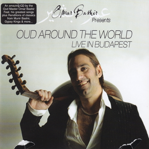Omar Bashir - Oud Around The World – Live In Budapest