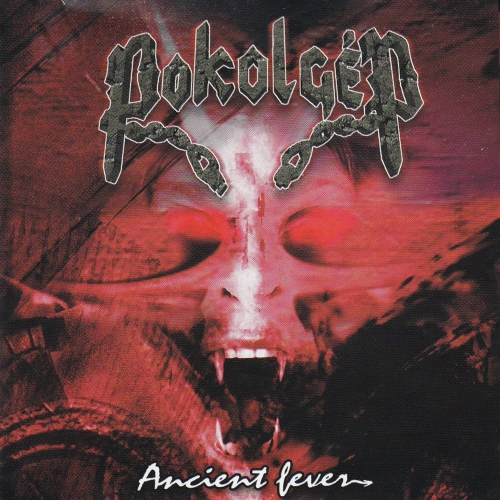 Pokolgép - Ancient Fever