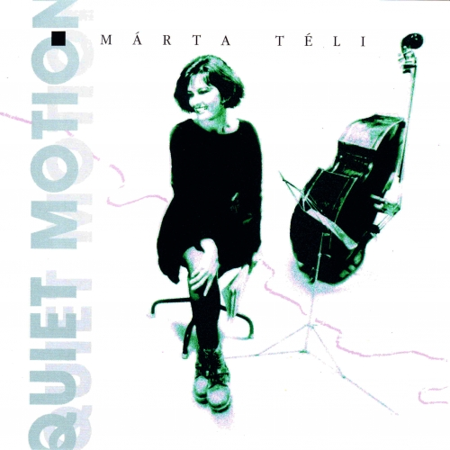 Téli Márta - Quiet Motion