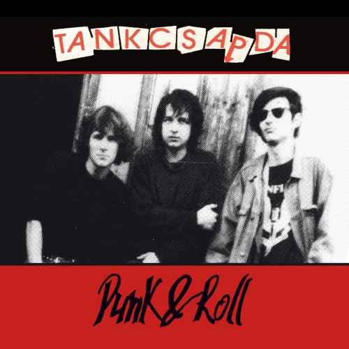 Tankcsapda - Punk & Roll (Remastered)