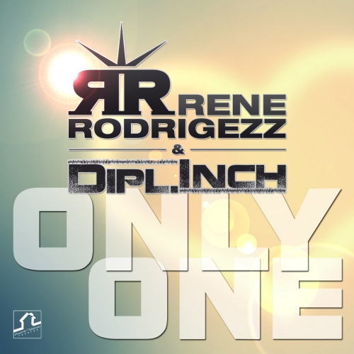 Rene Rodrigezz & Dipl.Inch  - Only One (Maxi Single)