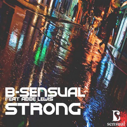 B-Sensual - Strong (Feat. Abbey Lewis) (Maxi Single)