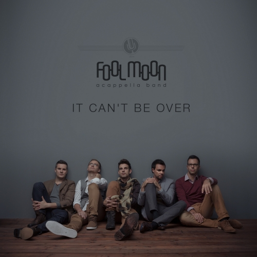 Fool Moon  - It Can't Be Over (Single)