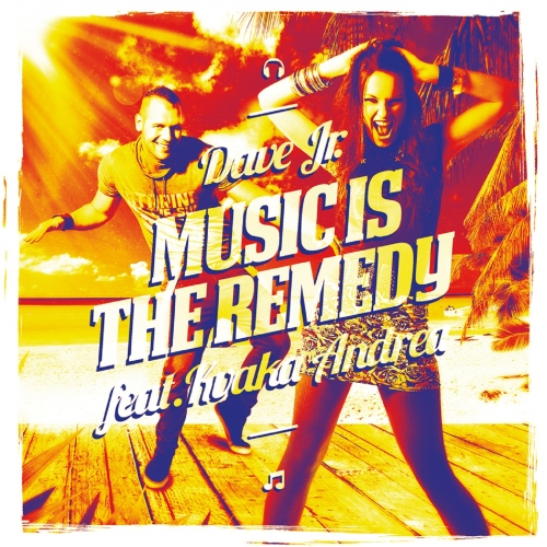 Dave Jr. Feat. Kvaka Andrea - Music Is The Remedy (Maxi Single)
