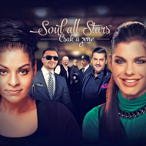 Soul All Stars - Csak A Zene (Single)