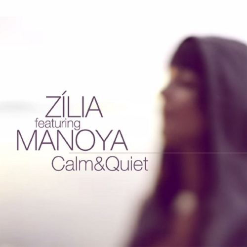DJ Zília - Calm & Quiet (Feat. Manoya) (Maxi Single)