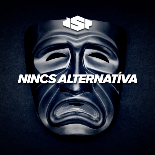DSP - Nincs Alternatíva (Single)