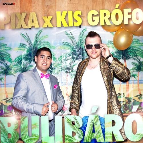 Kis Grófo - Bulibáró (Feat. Pixa) (Single)