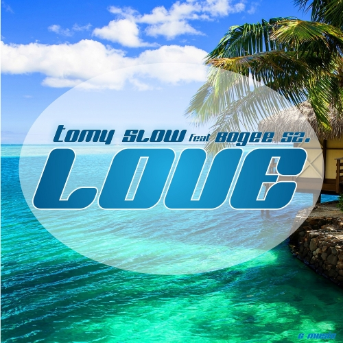 Tomy Slow - Love (Feat. Bogee Sz.) (Maxi Single)