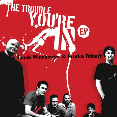 Jamie Winchester - Hrutka Róbert - The Trouble You're In EP