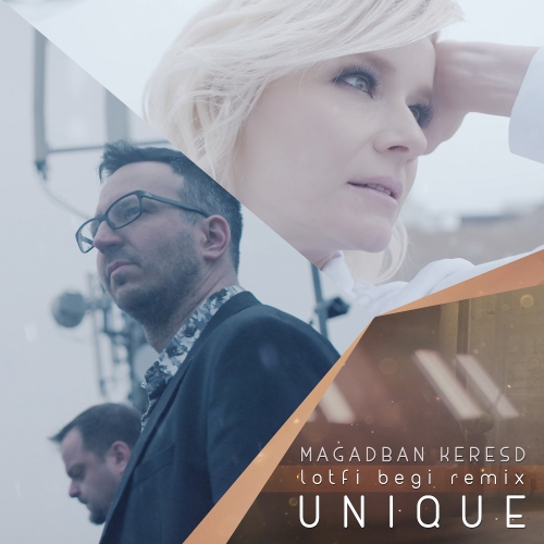 Unique - Magadban Keresd (Lotfi Begi Remix) (Single)