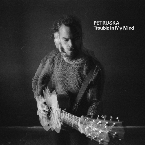 Petruska  - Trouble In My Mind (EP)