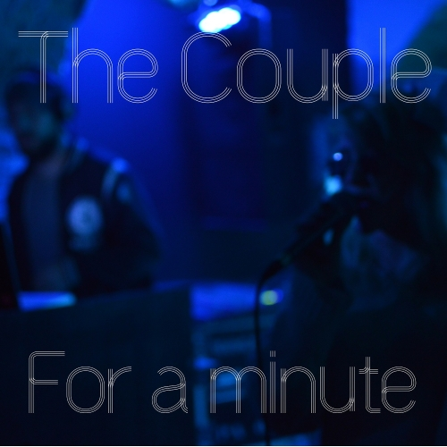 The Couple - For A Minute / Állj (EP)