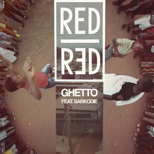 RedRed - Ghetto (Feat. Sarkodie) (Single)