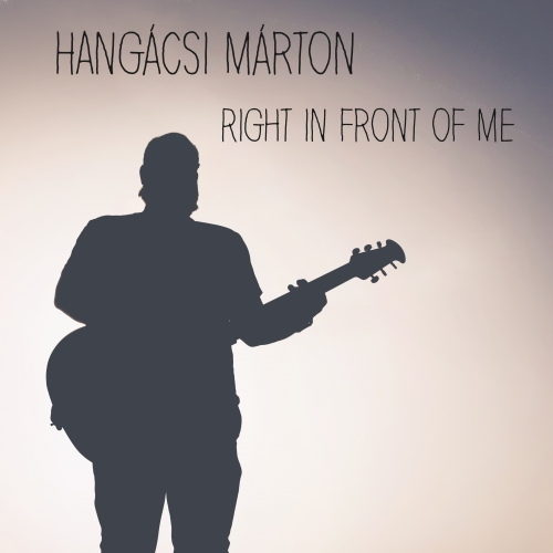 Hangácsi Márton - Right In Front Of Me (EP)