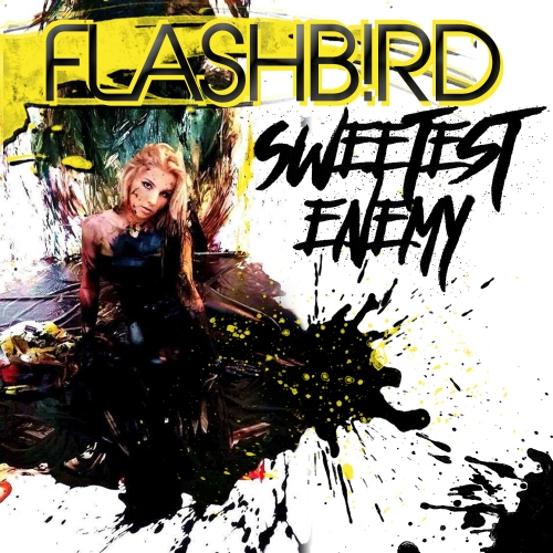 Flashb!rd - Sweetest Enemy (Single)