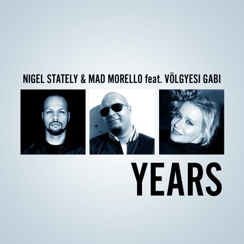 Mad Morello - Years (Feat. Nigel Stately & Völgyesi Gabi) (Maxi Single)