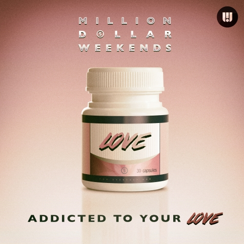 Million Dollar Weekends - Addicted To Your Love (Maxi Single)