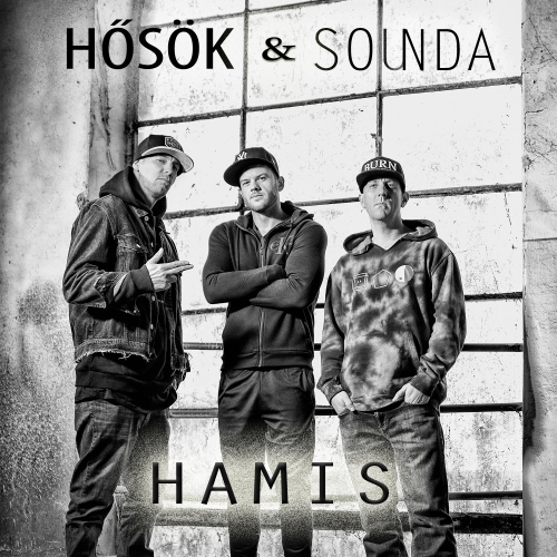 Hősök - Hamis (Feat. Sounda) (Single)