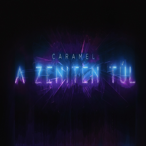 Caramel - A Zeniten Túl (Single)
