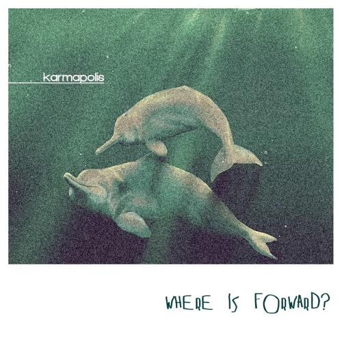 Karmapolis  - Where Is Forward (Single)