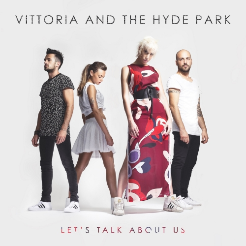 Vittoria And The Hyde Park - Let's Talk About Us (Single)
