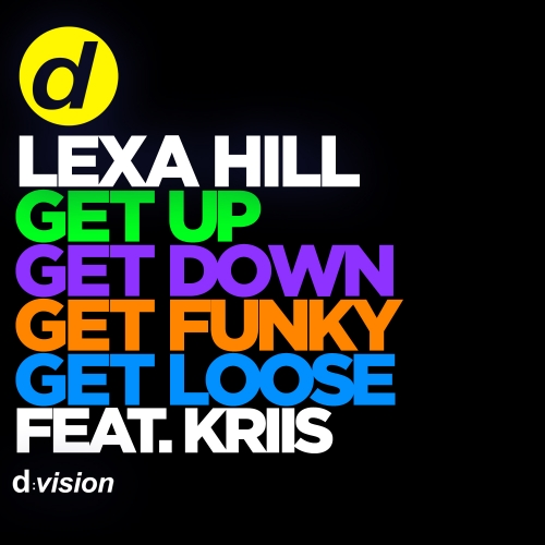 Lexa Hill  - Get Up, Get Down, Get Funky, Get Loose (Feat. Kriis)