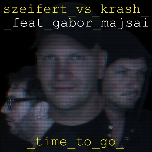 Szeifert - Time To Go (Vs Krash Feat. Gabor Majsai)