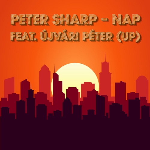 Peter Sharp - Nap (Feat. Újvári Péter) (Maxi Single)