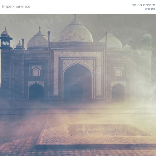 Impermanence - Indian Dream