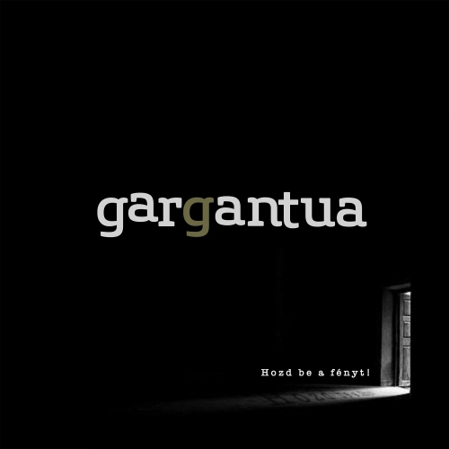 Gargantua - Hozd Be A Fényt! (Single)